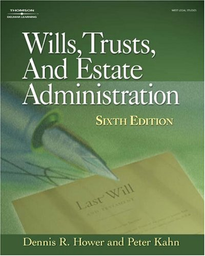 Wills, Trusts, and Estate Administration  6th 2008 (Revised) edition cover