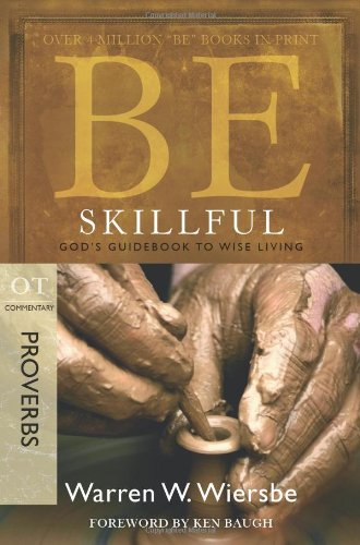 Be Skillful (Proverbs) God's Guidebook to Wise Living 2nd 2009 edition cover