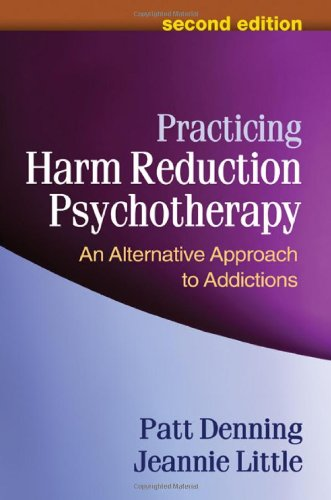 Practicing Harm Reduction Psychotherapy An Alternative Approach to Addictions 2nd 2012 (Revised) edition cover