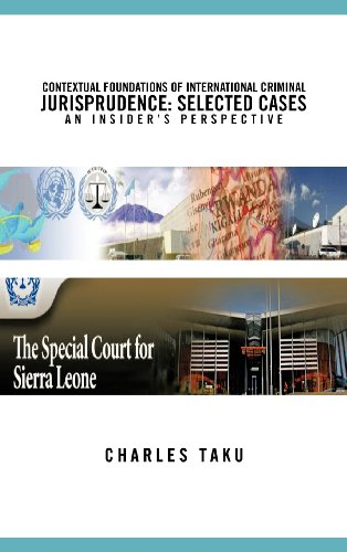 Contextual Foundations of International Criminal Jurisprudence: Selected Cases an Insider's Perspective  2012 edition cover