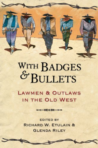 With Badges and Bullets Lawmen and Outlaws in the Old West  1999 edition cover