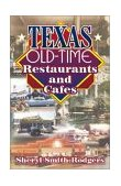 Texas Old Time Restaurants and Cafes Ramblin's and Recipes  2000 9781556227332 Front Cover