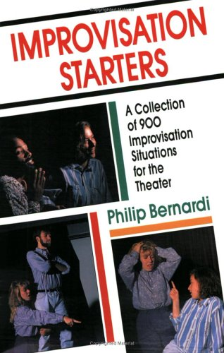 Improvisation Starters A Collection of 900 Improvisation Situations for the Theater  1992 9781558702332 Front Cover