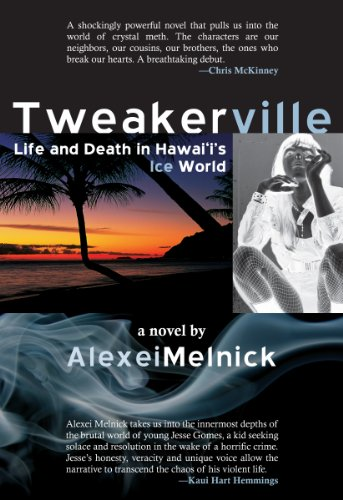 Tweakerville Life and Death in Hawaii's Ice World  2010 9781566479332 Front Cover