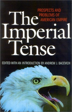 Imperial Tense Prospects and Problems of American Empire  2003 edition cover