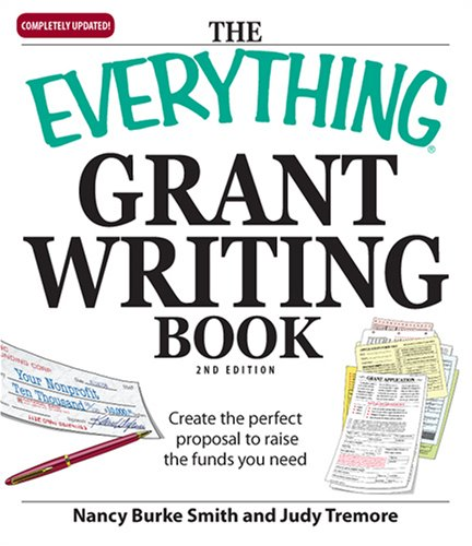 Grant Writing Book Create the Perfect Proposal to Raise the Funds You Need! 2nd 2008 edition cover
