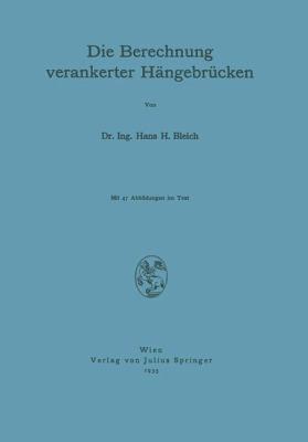 Die Berechnung Verankerter H�ngebr�cken   1935 9783709197332 Front Cover