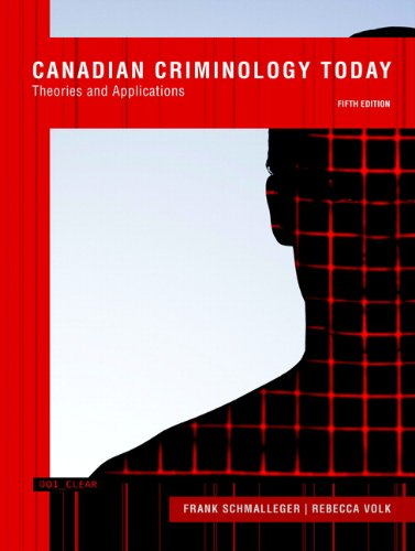 Canadian Criminology Today Theories and Applications 5th 2014 9780133446333 Front Cover