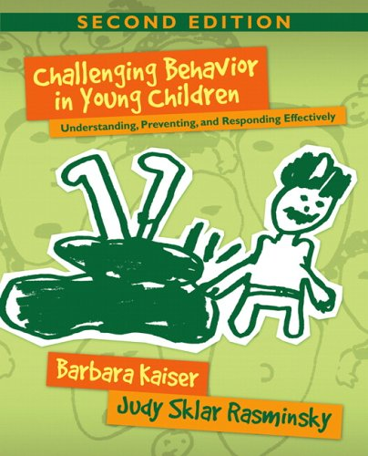 Challenging Behavior in Young Children Understanding, Preventing, and Responding Effectively 2nd 2007 (Revised) edition cover