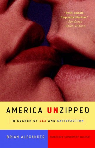 America Unzipped In Search of Sex and Satisfaction N/A 9780307351333 Front Cover