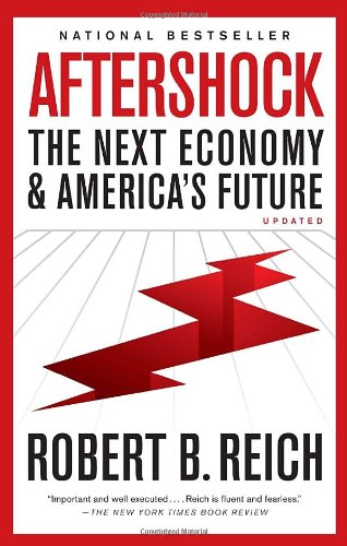 Aftershock The Next Economy and America's Future  2011 edition cover