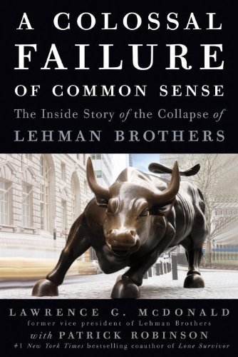 Colossal Failure of Common Sense The Inside Story of the Collapse of Lehman Brothers  2009 edition cover