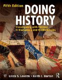 Doing History Investigating with Children in Elementary and Middle Schools 5th 2015 (Revised) 9780415737333 Front Cover