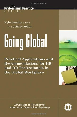Going Global Practical Applications and Recommendations for HR and OD Professionals in the Global Workplace  2010 edition cover
