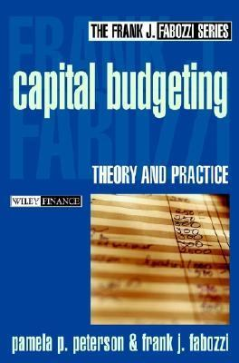Capital Budgeting Theory and Practice  2002 9780471218333 Front Cover