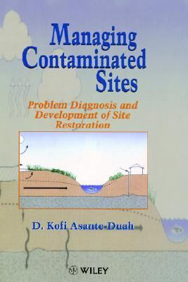 Managing Contaminated Sites Problem Diagnosis and Development of Site Restoration 1st 1997 9780471966333 Front Cover
