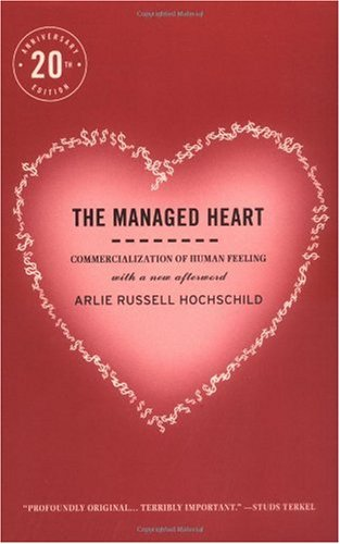 Managed Heart Commercialization of Human Feeling 2nd 2003 (Anniversary) edition cover