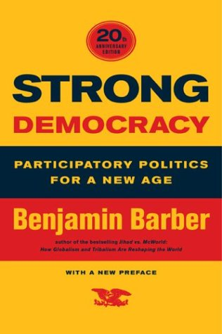 Strong Democracy Participatory Politics for a New Age 20th 2004 (Anniversary) edition cover