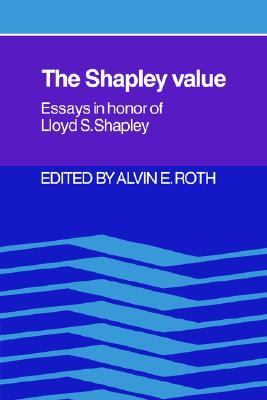 Shapley Value Essays in Honor of Lloyd S. Shapley  2005 9780521021333 Front Cover