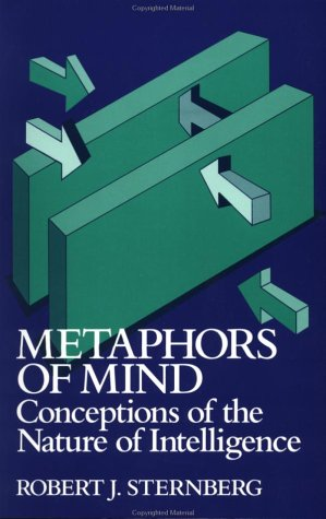 Metaphors of Mind Conceptions of the Nature of Intelligence  1990 9780521386333 Front Cover