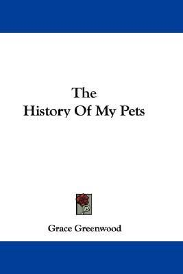 History of My Pets N/A 9780548372333 Front Cover