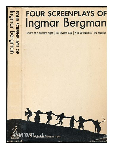 Four Screenplays of Ingmar Bergman Smiles of a Summer Night; The Seventh Seal; Wild Strawberries; The Magician N/A edition cover