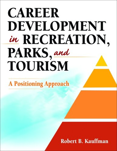 Career Development in Recreation, Parks, and Tourism A Positioning Approach  2010 edition cover