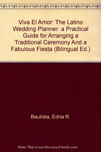 Viva El Amor: The Latino Wedding Planner: a Practical Guide for Arranging a Traditional Ceremony And a Fabulous Fiesta (Bilingual Ed.)  2000 edition cover