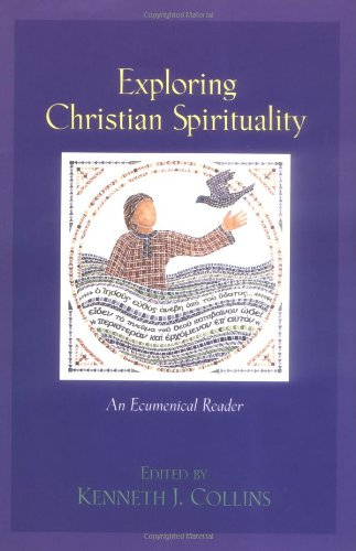 Exploring Christian Spirituality An Ecumenical Reader  2000 edition cover