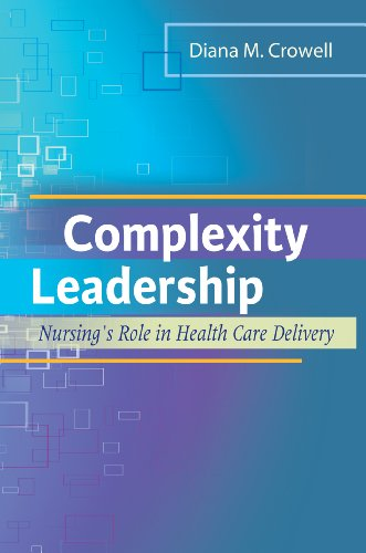 Complexity Leadership Nursing's Role in Health Care Delivery  2011 edition cover