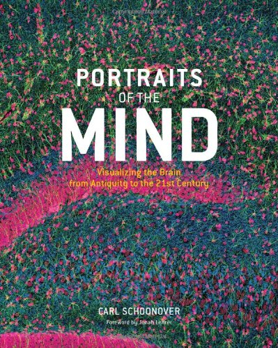 Portraits of the Mind Visualizing the Brain from Antiquity to the 21st Century  2010 edition cover