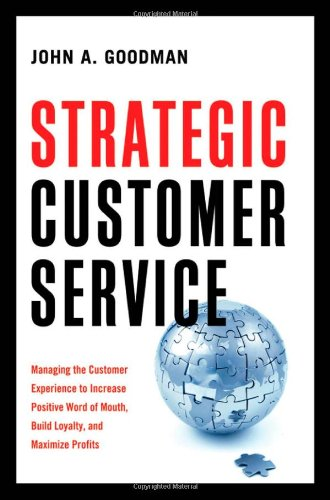 Strategic Customer Service Managing the Customer Experience to Increase Positive Word of Mouth, Build Loyalty, and Maximize Profits  2009 edition cover