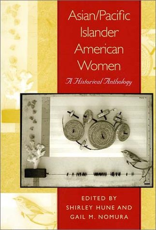 Asian/Pacific Islander American Women A Historical Anthology  2003 edition cover