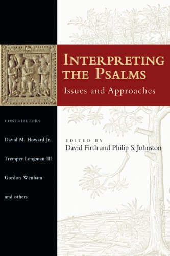 Interpreting the Psalms Issues and Approaches  2006 9780830828333 Front Cover