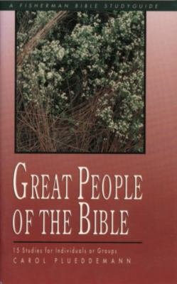 Great People of the Bible 15 Studies for Individuals or Groups N/A 9780877883333 Front Cover