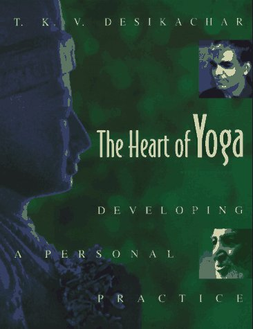 Heart of Yoga Developing a Personal Practice N/A edition cover
