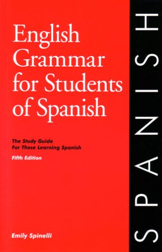 English Grammar for Students of Spanish : The Study Guide for Those Learning Spanish  2003 (Student Manual, Study Guide, etc.) edition cover