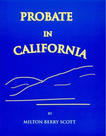 Probate in California 1st 1995 9780965948333 Front Cover