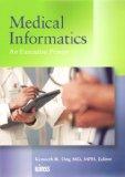 Medical Informatics An Executive Primer N/A 9780977790333 Front Cover