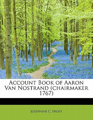 Account Book of Aaron Van Nostrand  N/A 9781116280333 Front Cover