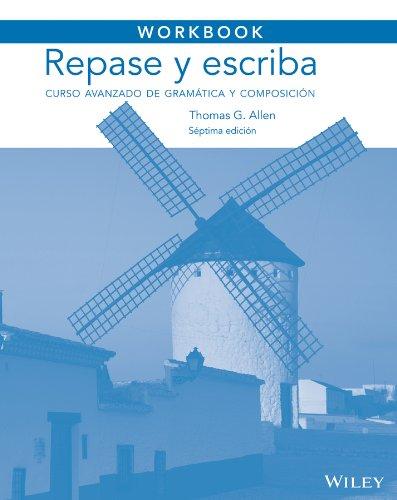 Workbook to Accompany Repase y Escriba Curso Avanzado de Gramatica y Composicion 7th 2014 edition cover