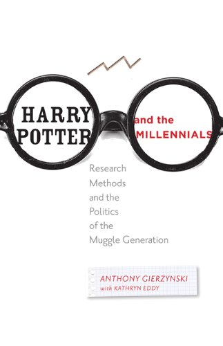 Harry Potter and the Millennials Research Methods and the Politics of the Muggle Generation  2013 9781421410333 Front Cover