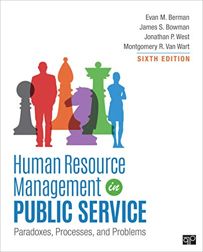 Human Resource Management in Public Service Paradoxes, Processes, and Problems 6th 2020 9781506382333 Front Cover