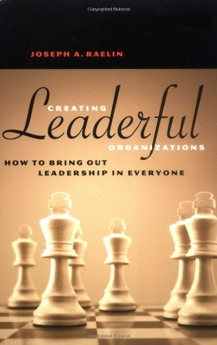 Creating Leaderful Organizations How to Bring Out Leadership in Everyone  2003 9781576752333 Front Cover