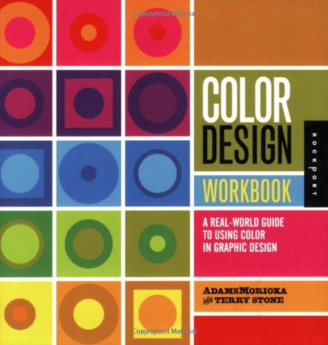 Color Design Workbook A Real-World Guide to Using Color in Graphic Design  2008 (Workbook) edition cover