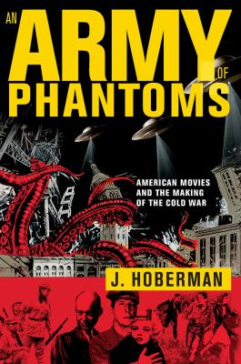 Army of Phantoms American Movies and the Making of the Cold War  2012 edition cover