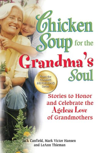 Chicken Soup for the Grandma's Soul Stories to Honor and Celebrate the Ageless Love of Grandmothers N/A edition cover