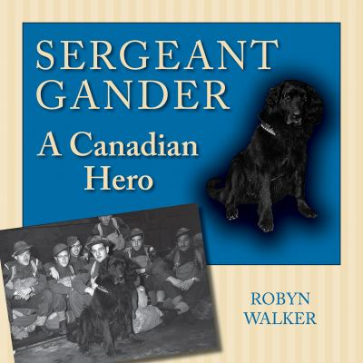 Sergeant Gander A Canadian Hero N/A 9781770705333 Front Cover