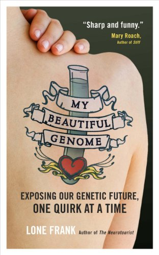 My Beautiful Genome Exposing Our Genetic Future, One Quirk at a Time  2011 edition cover