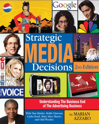 Strategic Media Decisions Understanding the Business End of the Advertising Business 2nd 2008 (Revised) edition cover